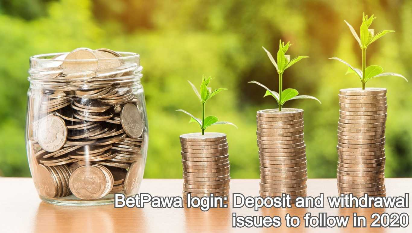 betPawa login: Deposit and withdrawal issues to follow in 2020